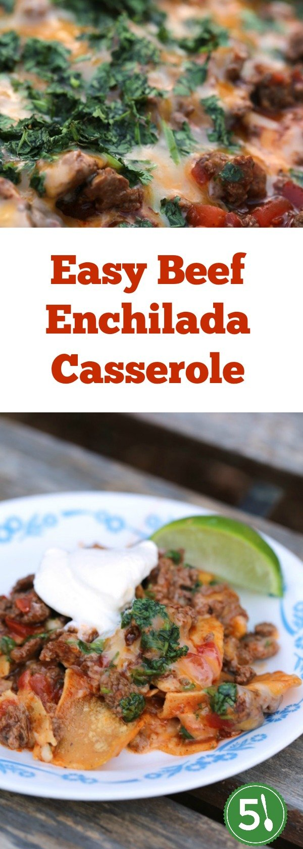 This Ground Beef Enchilada Layered Casserole Is An Easy Dinner Recipe That Is Perfect For Busy
