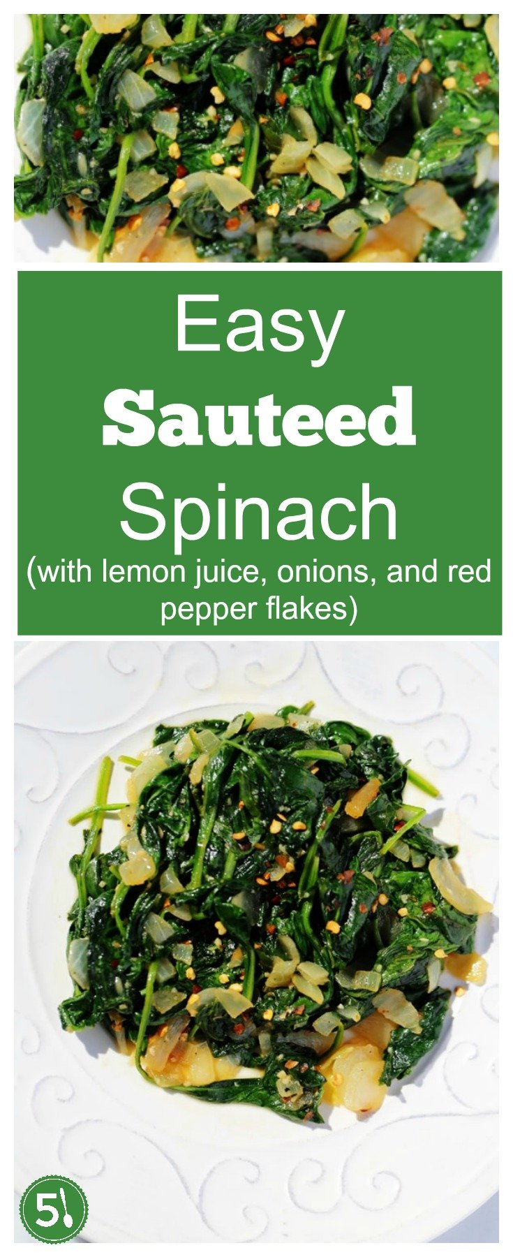 Easy and healthy sauteed spinach with olive oil, butter, chopped white onion, garlic, fresh lemon juice, and red pepper flakes. So good.