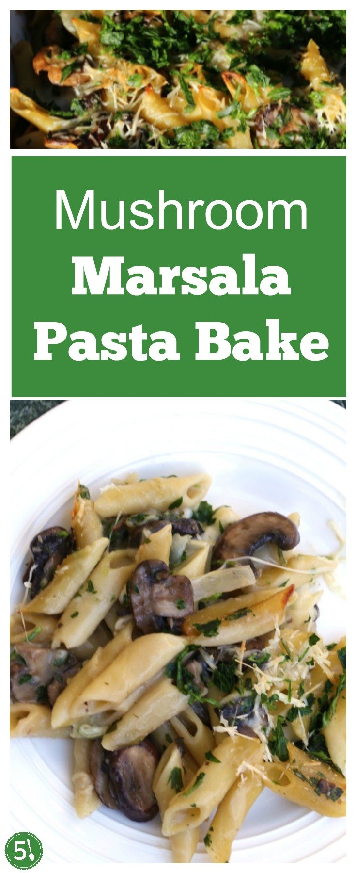 This delicious mushroom marsala pasta bake with sliced mushrooms, marsala wine, chopped mozarella and fresh Italian parsley is so creamy and flavorful.